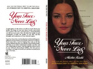 Baixar Your Face Never Lies: What Your Face Reveals About You and Your Health, an Introduction to Oriental Diagnosis pdf, epub, eBook