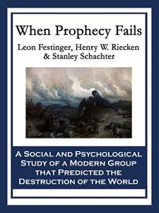 Baixar When Prophecy Fails: A Social and Psychological Study of a Modern Group that Predicted the Destruction of the World pdf, epub, eBook
