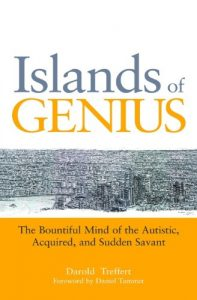 Baixar Islands of Genius: The Bountiful Mind of the Autistic, Acquired, and Sudden Savant pdf, epub, eBook