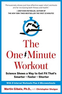 Baixar The One-Minute Workout: Science Shows a Way to Get Fit That's Smarter, Faster, Shorter pdf, epub, eBook