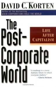 Baixar The Post Corporate World: Life After Capitalism pdf, epub, eBook