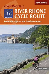 Baixar The River Rhone Cycle Route: From the Alps to the Mediterranean (Cicerone Cycling Guides) pdf, epub, eBook