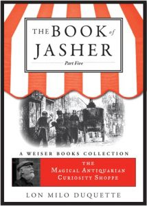 Baixar The Book of Jasher, Part Five: The Magical Antiquarian Curiosity Shoppe, A Weiser Books Collection pdf, epub, eBook