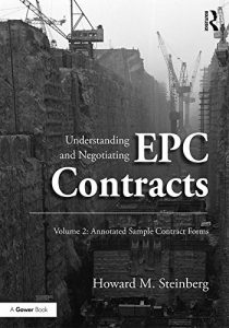 Baixar Understanding and Negotiating EPC Contracts, Volume 2: Annotated Sample Contract Forms pdf, epub, eBook