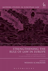 Baixar Strengthening the Rule of Law in Europe: From a Common Concept to Mechanisms of Implementation (Modern Studies in European Law) pdf, epub, eBook