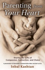 Baixar Parenting From Your Heart: Sharing the Gifts of Compassion, Connection, and Choice: Sharing the Gifts of Compassion, Connection and Choice (Nonviolent Communication Guides) pdf, epub, eBook