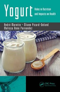 Baixar Yogurt: Roles in Nutrition and Impacts on Health pdf, epub, eBook