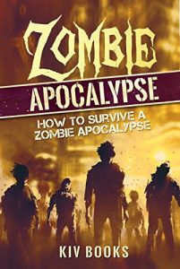 Baixar Zombie Apocalypse: How to Survive a Zombie Apocalypse (English Edition) pdf, epub, eBook