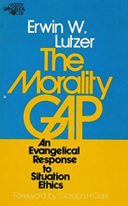 Baixar The Morality Gap: An Evangelical Response to Situation Ethics pdf, epub, eBook
