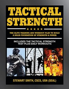 Baixar Tactical Strength: The Elite Training and Workout Plan for Spec Ops, SEALs, SWAT, Police, Firefighters, and Tactical Professionals pdf, epub, eBook
