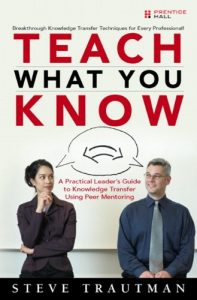 Baixar Teach What You Know: A Practical Leader's Guide to Knowledge Transfer Using Peer Mentoring pdf, epub, eBook