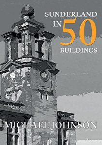 Baixar Sunderland in 50 Buildings (English Edition) pdf, epub, eBook