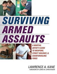 Baixar Surviving Armed Assaults: A Martial Artists Guide to Weapons, Street Violence, and Countervailing Force (English Edition) pdf, epub, eBook