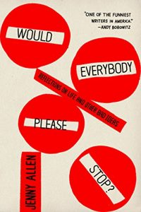 Baixar Would Everybody Please Stop?: Reflections on Life and Other Bad Ideas pdf, epub, eBook