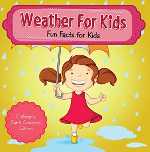 Baixar Weather For Kids: Fun Facts for Kids | Children's Earth Sciences Edition pdf, epub, eBook