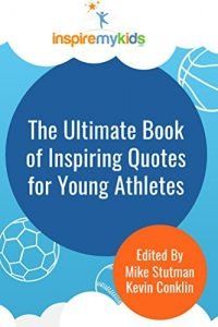 Baixar The Ultimate Book of Inspiring Quotes for Young Athletes (English Edition) pdf, epub, eBook