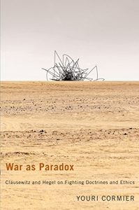 Baixar War as Paradox: Clausewitz and Hegel on Fighting Doctrines and Ethics (Mcgill-Queen's Studies in the History of Ideas) pdf, epub, eBook