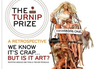Baixar The Turnip Prize: A Retrospective: We know it's crap… but is it art? (English Edition) pdf, epub, eBook
