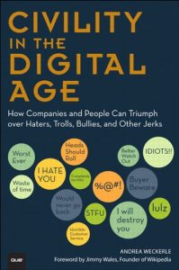 Baixar Civility in the Digital Age: How Companies and People Can Triumph over Haters, Trolls, Bullies and Other Jerks (Que Biz-Tech) pdf, epub, eBook