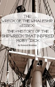 Baixar The Wreck of the Whaleship Essex: The History of the Shipwreck That Inspired Moby Dick (English Edition) pdf, epub, eBook