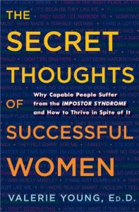 Baixar The Secret Thoughts of Successful Women: Why Capable People Suffer from the Impostor Syndrome and How to Thrive in Spite of It pdf, epub, eBook