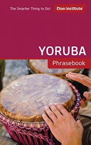 Baixar Yoruba Phrasebook (Eton Institute – Language Phrasebooks) (English Edition) pdf, epub, eBook