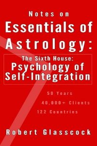 Baixar Notes on Essentials of Astrology: The Sixth House – Psychology of Self-Integration (English Edition) pdf, epub, eBook