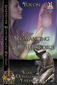 Baixar Romancing the Klondike (Canadian Historical Brides) pdf, epub, eBook