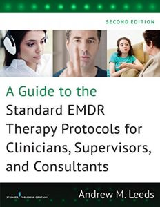Baixar A Guide to the Standard EMDR Therapy Protocols for Clinicians, Supervisors, and Consultants, Second Edition pdf, epub, eBook