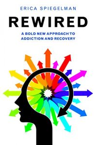 Baixar Rewired: A Bold New Approach To Addiction and Recovery pdf, epub, eBook