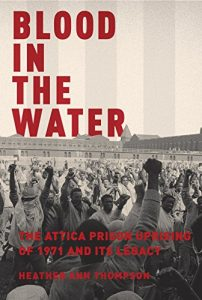 Baixar Blood in the Water: The Attica Prison Uprising of 1971 and Its Legacy pdf, epub, eBook
