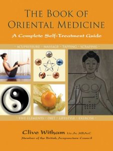 Baixar The Book of Oriental Medicine: A Complete Self-Treatment Guide pdf, epub, eBook