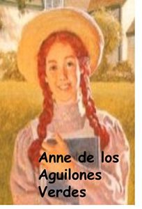 Baixar Anne de los Aguilones Verdes: Anne of Green Gables, Spanish pdf, epub, eBook