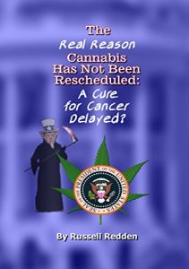 Baixar The Real Reason Cannabis Has Not Been Rescheduled: A Cure for Cancer Delayed (English Edition) pdf, epub, eBook