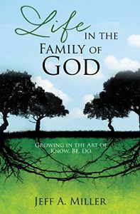 Baixar Life in the Family of God: Growing in the Art of Know, Be, Do (English Edition) pdf, epub, eBook