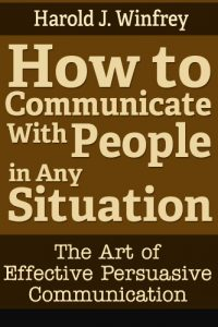 Baixar How to Communicate With People in Any Situation: The Art of Effective Persuasive Communication (English Edition) pdf, epub, eBook