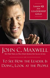 Baixar To See How the Leader Is Doing, Look at the People: Lesson 9 from Leadership Gold pdf, epub, eBook