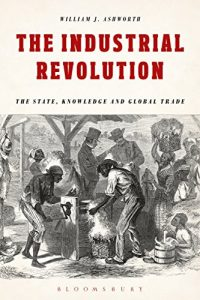 Baixar The Industrial Revolution: The State, Knowledge and Global Trade pdf, epub, eBook