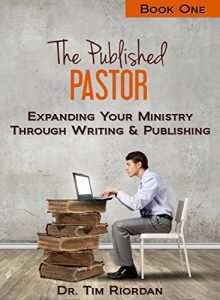 Baixar The Published Pastor – Book One: Expanding Your Ministry Through Writing and Publishing (English Edition) pdf, epub, eBook