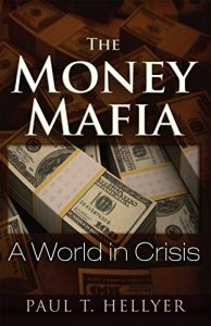 Baixar The Money Mafia: A World in Crisis pdf, epub, eBook