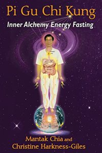 Baixar Pi Gu Chi Kung: Inner Alchemy Energy Fasting pdf, epub, eBook