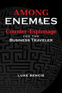 Baixar Among Enemies: Counter-Espionage for the Business Traveler pdf, epub, eBook