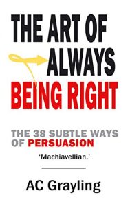Baixar The Art of Always Being Right: The 38 Subtle Ways of Persuation pdf, epub, eBook