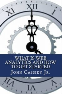 Baixar What Is Web Analytics and How to Get Started (English Edition) pdf, epub, eBook