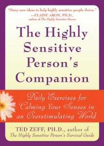 Baixar The Highly Sensitive Person's Companion: Daily Exercises for Calming Your Senses in an Overstimulating World pdf, epub, eBook