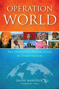Baixar Operation World: The Definitive Prayer Guide to Every Nation (Operation World Set) pdf, epub, eBook