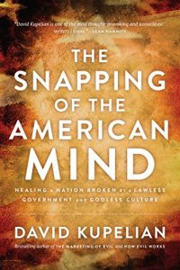 Baixar The Snapping of the American Mind: Healing a Nation Broken by a Lawless Government and Godless Culture (English Edition) pdf, epub, eBook