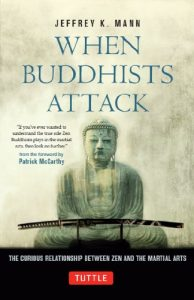 Baixar When Buddhists Attack: The Curious Relationship Between Zen and the Martial Arts pdf, epub, eBook