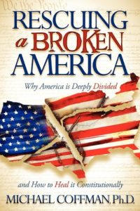 Baixar Rescuing a Broken America: Why America is Deeply Divided and How to Heal it Constitutionally pdf, epub, eBook