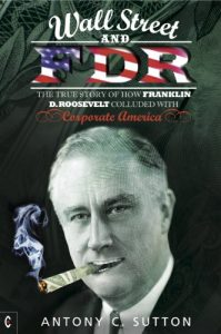 Baixar Wall Street and FDR: The true story of how Franklin D. Roosevelt colluded with Corporate America pdf, epub, eBook